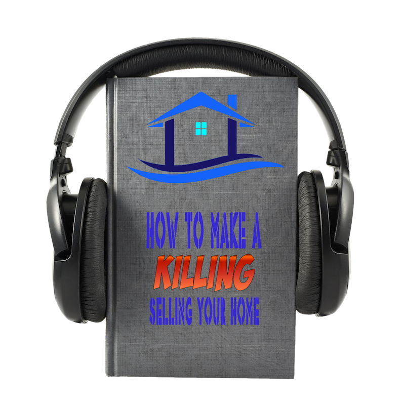 How to Make a Killing Selling Your Home